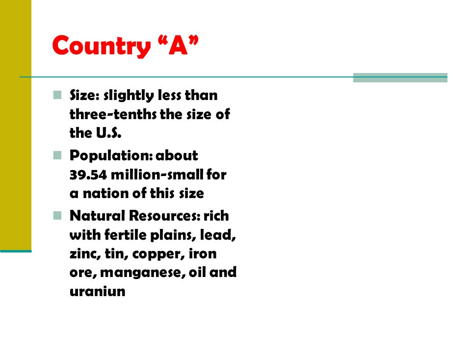Country A Size: slightly less than three-tenths the size of the U.S.