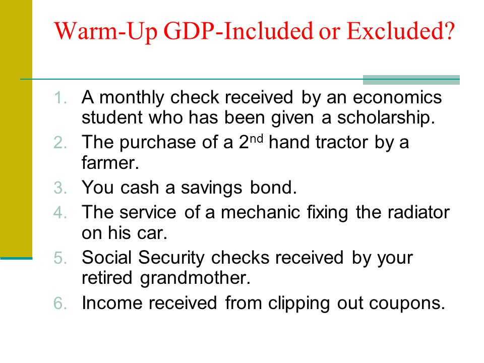 Warm-Up GDP-Included or Excluded. 1.