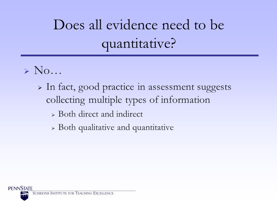 Does all evidence need to be quantitative.