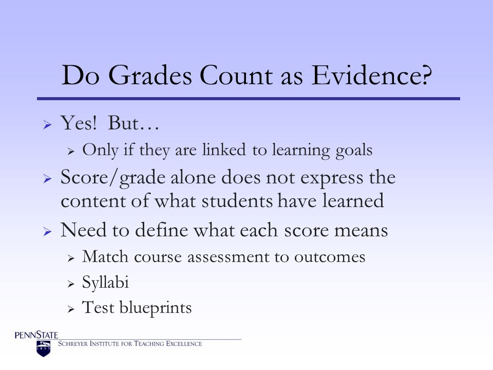 Do Grades Count as Evidence. Yes.