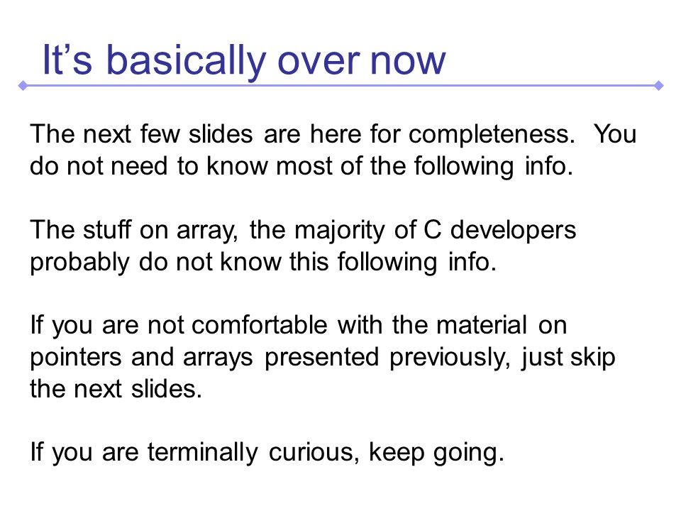 It's basically over now The next few slides are here for completeness.