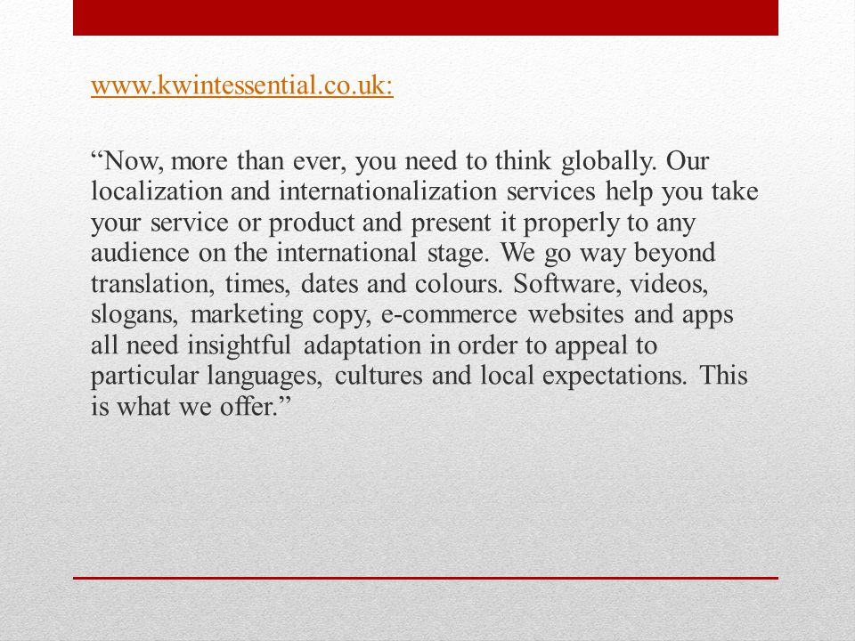 www.kwintessential.co.uk: Now, more than ever, you need to think globally.