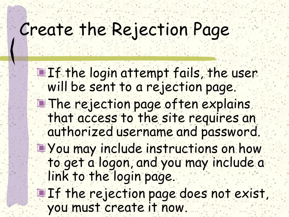 Create the Rejection Page If the login attempt fails, the user will be sent to a rejection page.