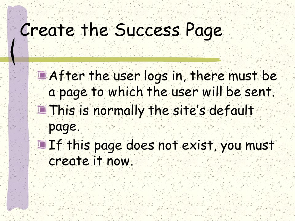 Create the Success Page After the user logs in, there must be a page to which the user will be sent.