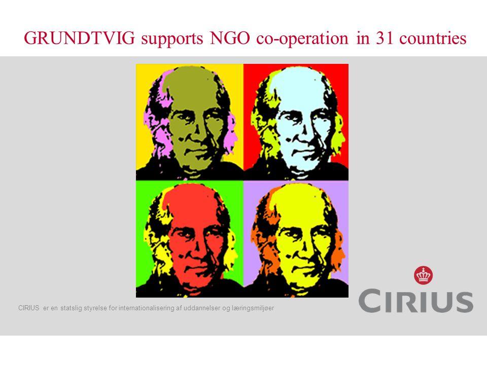 CIRIUS er en statslig styrelse for internationalisering af uddannelser og læringsmiljøer GRUNDTVIG supports NGO co-operation in 31 countries