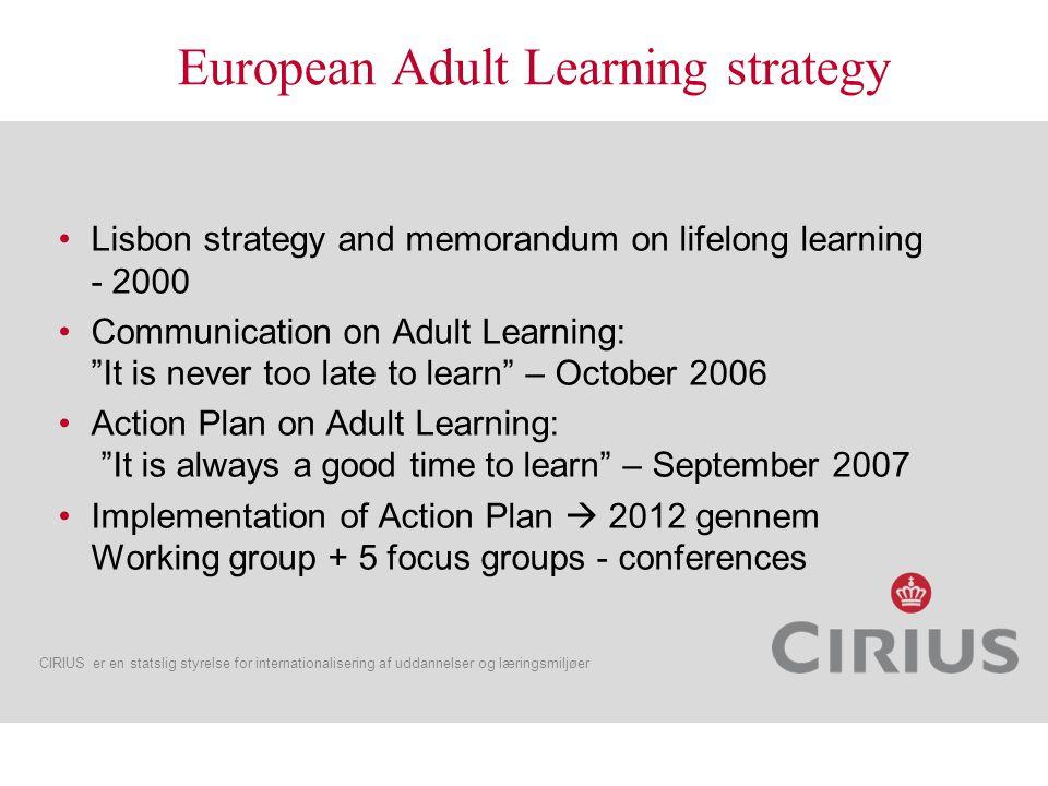 CIRIUS er en statslig styrelse for internationalisering af uddannelser og læringsmiljøer.. a vital component of lifelong learning policies, and essent