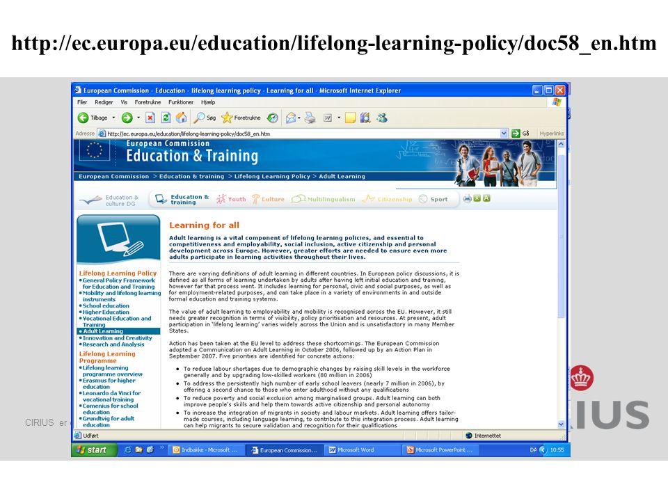 CIRIUS er en statslig styrelse for internationalisering af uddannelser og læringsmiljøer http://ec.europa.eu/education/lifelong-learning-policy/doc58_en.htm