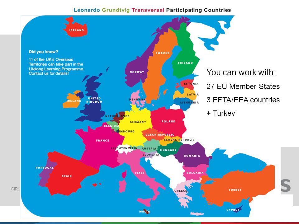 CIRIUS er en statslig styrelse for internationalisering af uddannelser og læringsmiljøer You can work with: 27 EU Member States 3 EFTA/EEA countries + Turkey