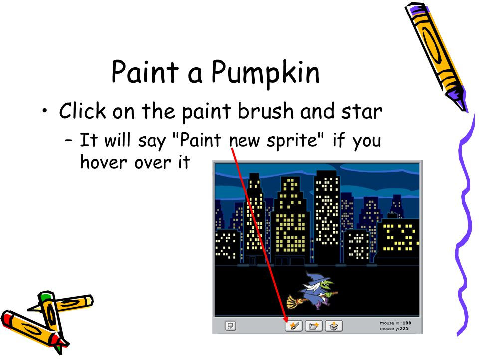 Draw the Pumpkin Click the circle tool –and then use the eyedropper to pick an orange color –and then click in the drawing area and drag to create the pumpkin Click the line tool –And then use the eyedropper to pick black –And then click in the drawing area and drag to create a line Click ok when done Circle and eyedroppper tools Drawing area