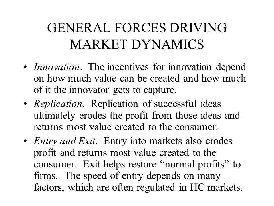 GENERAL FORCES DRIVING MARKET DYNAMICS Innovation.