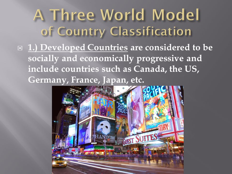  2.) Newly Industrialized Countries are identified more on economic characteristics as countries that are in a transitional stage and moving from an agriculturally based economy to one that is industrial and/or service based such as India, China, Brazil and Mexico.