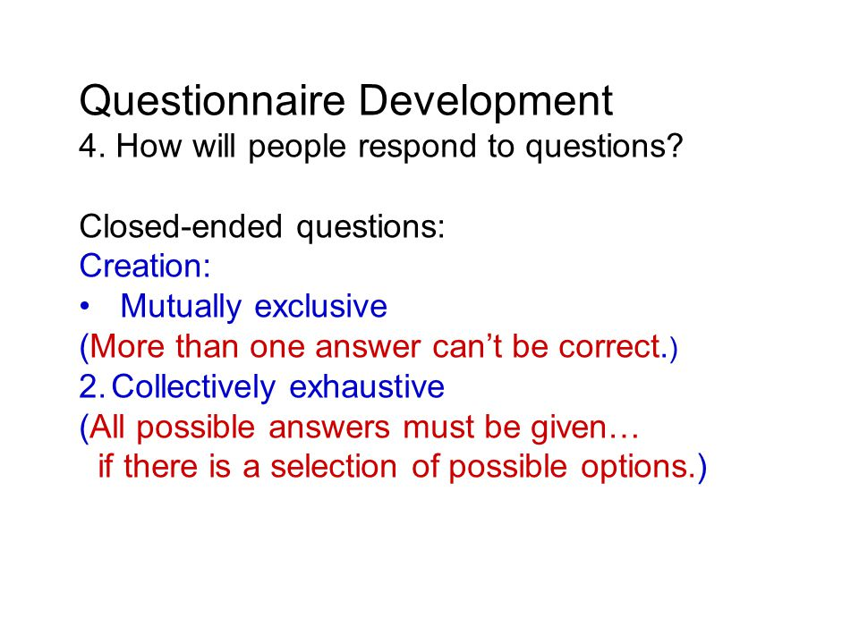 Questionnaire Development 4. How will people respond to questions.