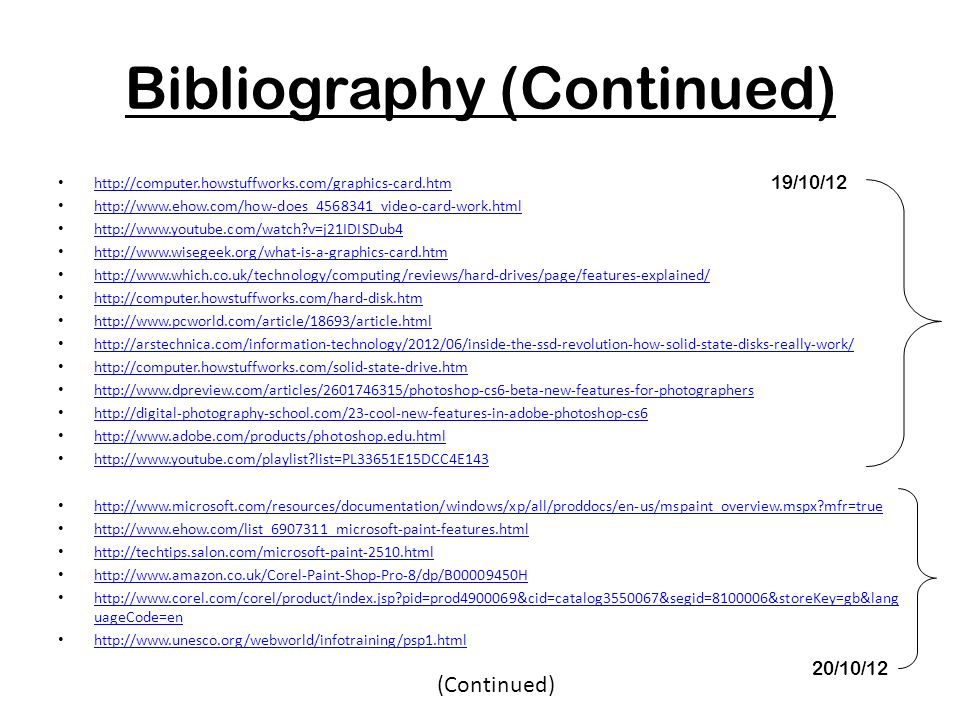 Bibliography (Continued) http://computer.howstuffworks.com/graphics-card.htm http://www.ehow.com/how-does_4568341_video-card-work.html http://www.yout