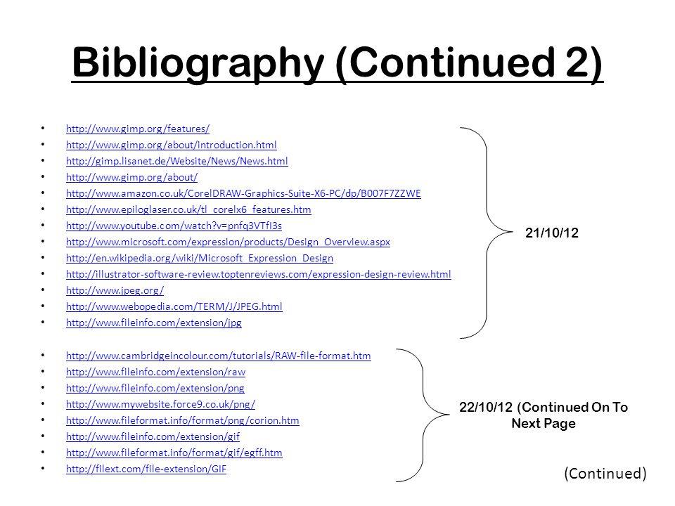 Bibliography (Continued 2) http://www.gimp.org/features/ http://www.gimp.org/about/introduction.html http://gimp.lisanet.de/Website/News/News.html htt