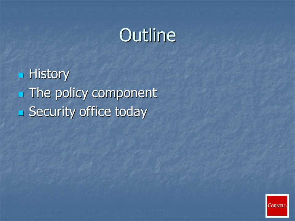 Security Policy and Awareness Support for the Development of University Policies Support for the Development of University Policies Security Education Program Security Education Program University Best Practices Guidelines University Best Practices Guidelines Security configurations Security configurations Security incident response methods Security incident response methods