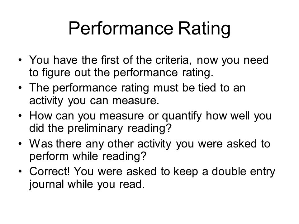 Performance Rating You have the first of the criteria, now you need to figure out the performance rating.