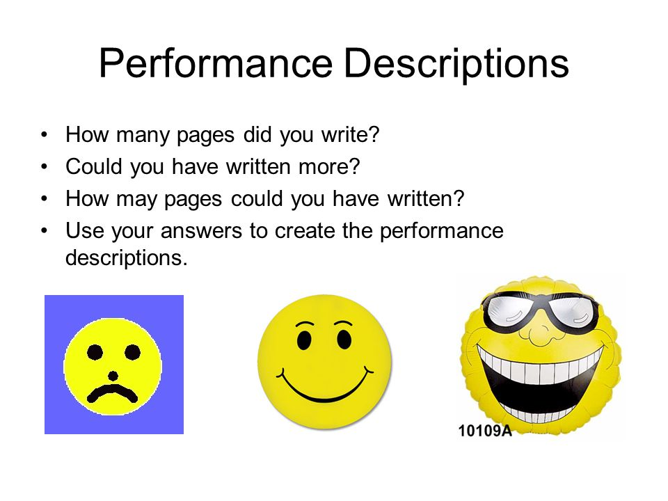 Performance Descriptions How many pages did you write.