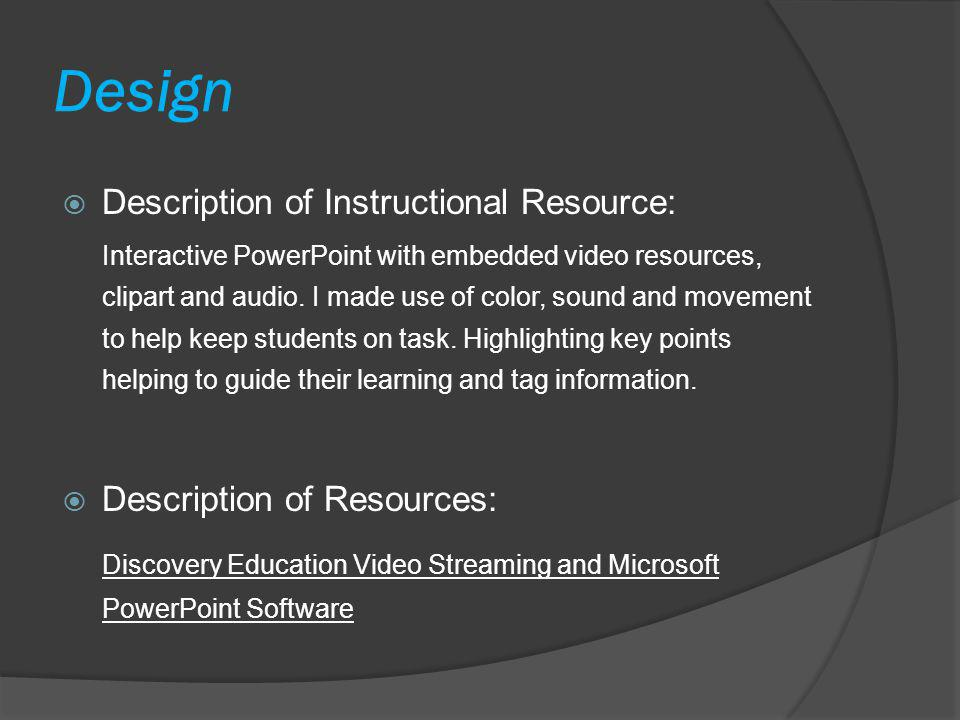 Implementation  Implementation with Target Audience: PowerPoint will be on a standalone student computer in the classroom.