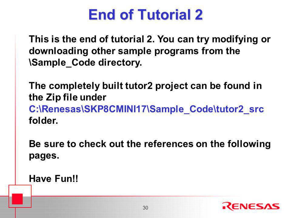 30 End of Tutorial 2 This is the end of tutorial 2.