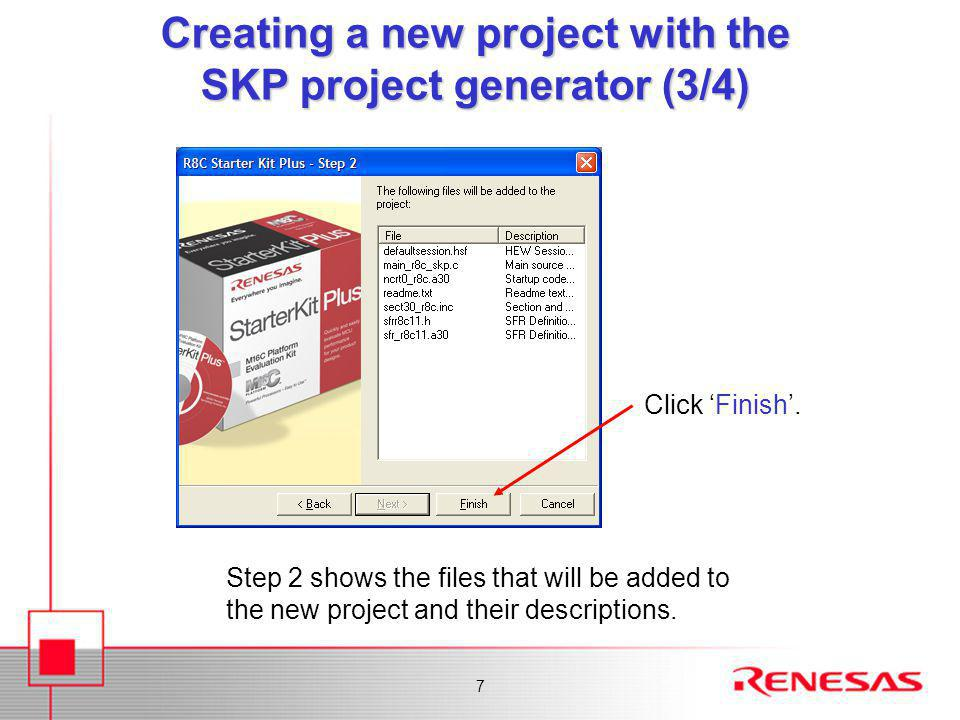 7 Creating a new project with the SKP project generator (3/4) Step 2 shows the files that will be added to the new project and their descriptions. Cli