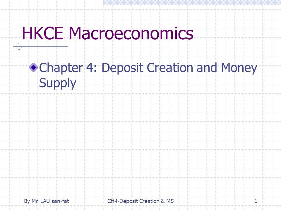 By Mr. LAU san-fatCH4-Deposit Creation & MS1 HKCE Macroeconomics Chapter 4: Deposit Creation and Money Supply
