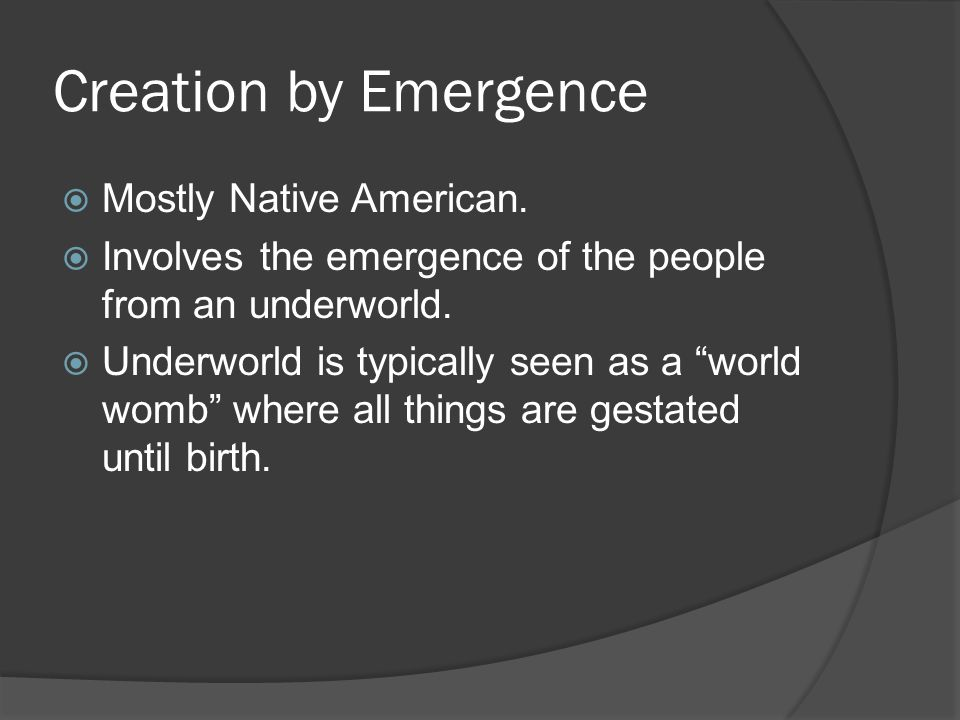 Creation by Emergence  Mostly Native American.