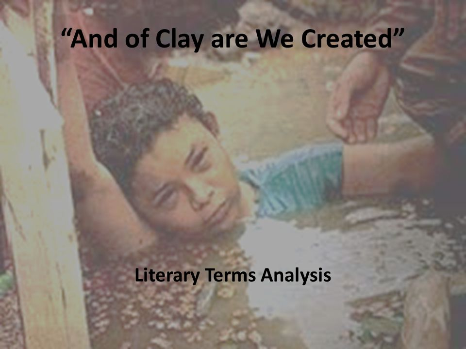 And of Clay are We Created Literary Terms Analysis