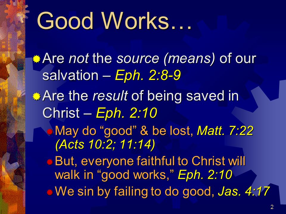 3 Created in Christ to Walk in Good Works (Eph.2:10)  God defines good works – Heb.
