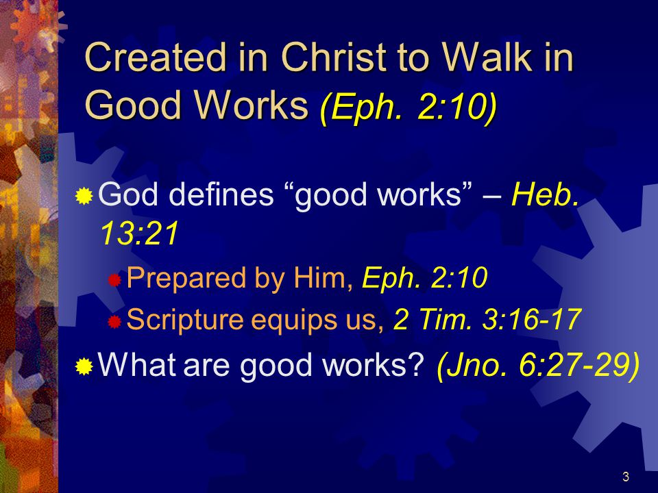 4 What are Good Works? Hebrews 13:21 Good work Do good works Doing God's will Please God
