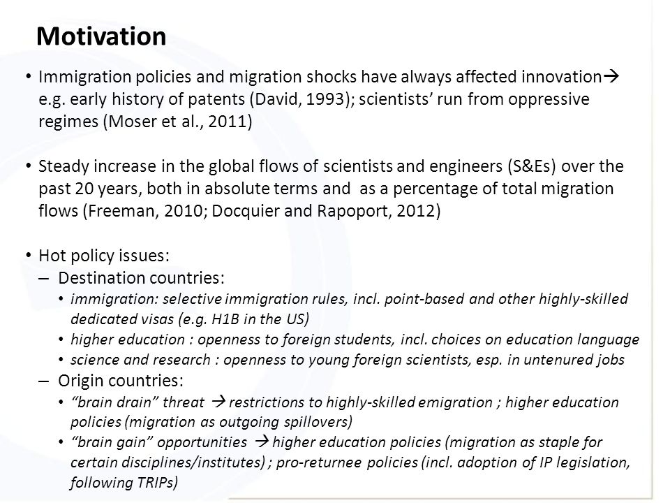 Motivation Immigration policies and migration shocks have always affected innovation  e.g.