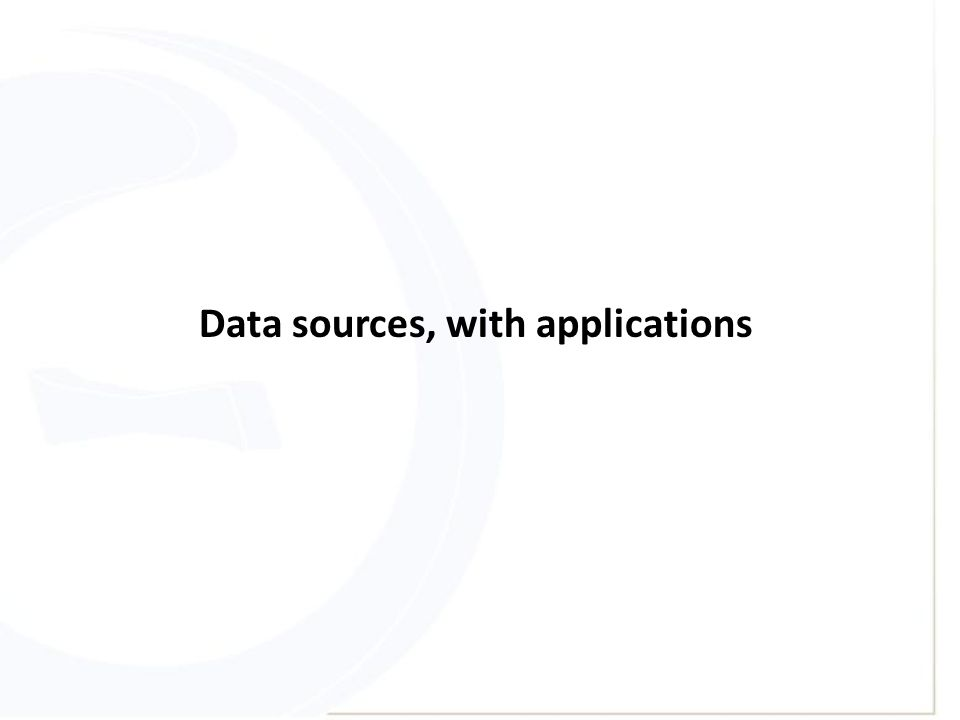 Data sources, with applications