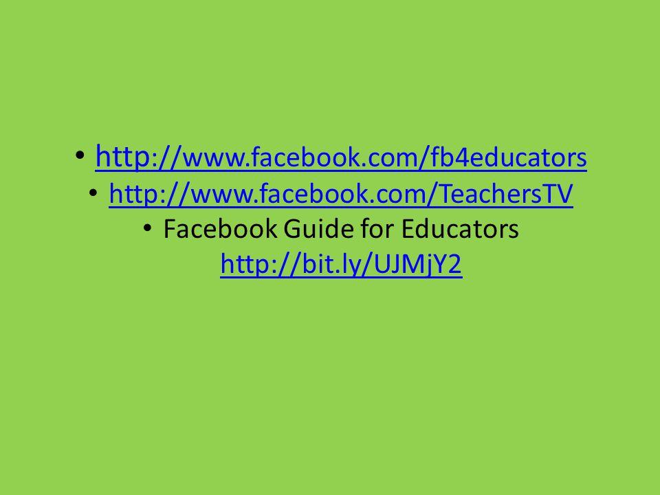 http ://www.facebook.com/fb4educators http ://www.facebook.com/fb4educators http://www.facebook.com/TeachersTV Facebook Guide for Educators http://bit.ly/UJMjY2 http://bit.ly/UJMjY2
