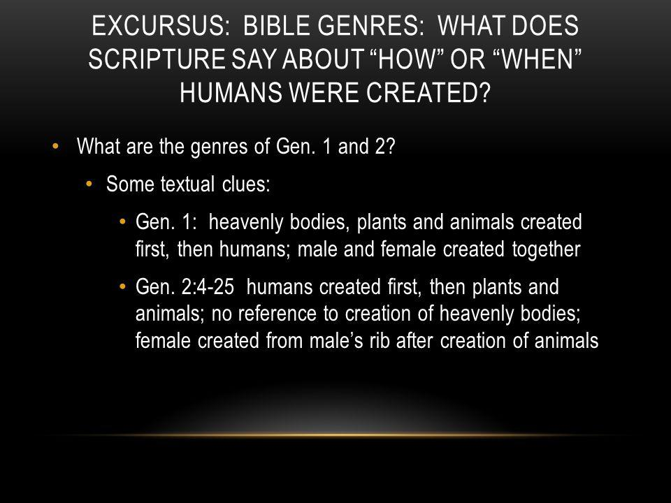 What are the genres of Gen. 1 and 2? Some textual clues: Gen. 1: heavenly bodies, plants and animals created first, then humans; male and female creat