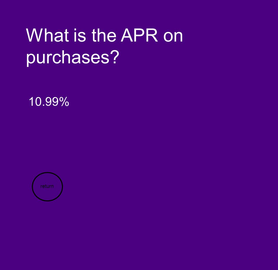 What is the APR on purchases? 10.99% return
