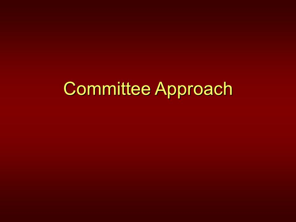Committee Approach