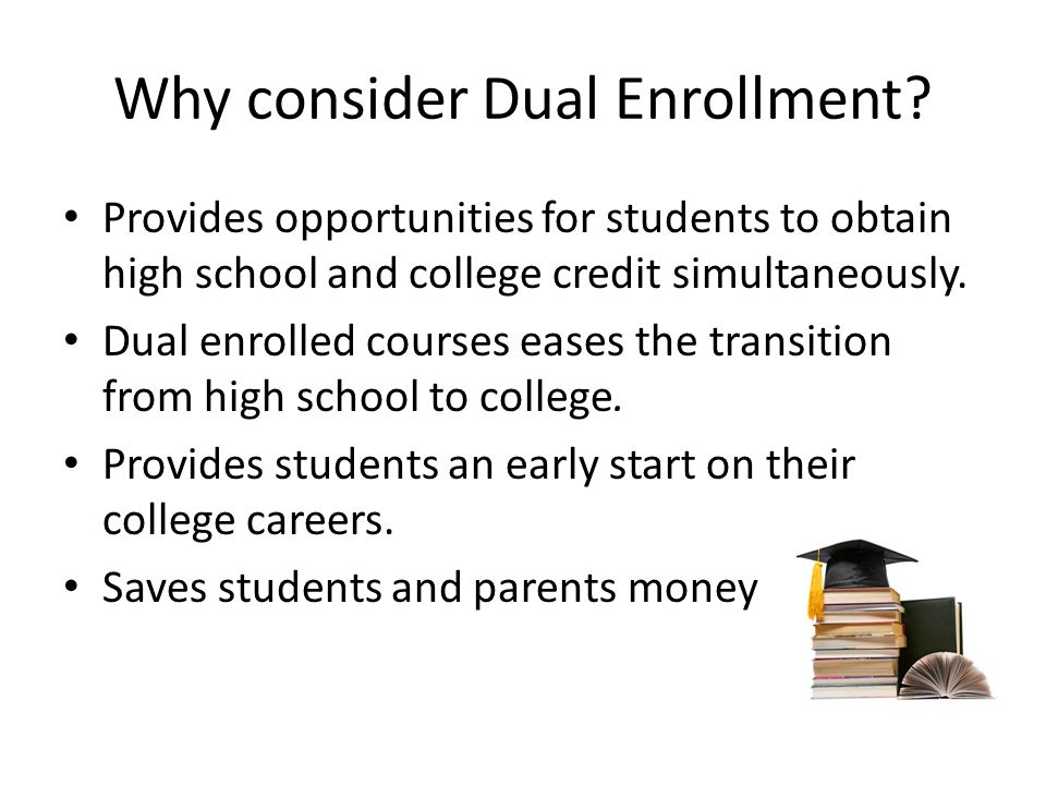 Why consider Dual Enrollment.