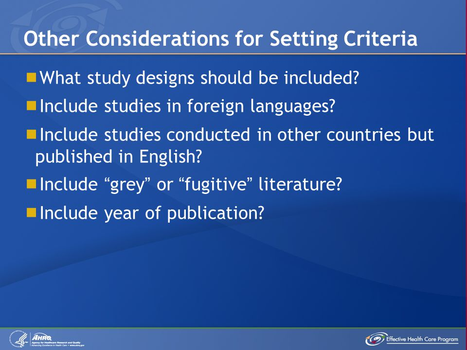  What study designs should be included.  Include studies in foreign languages.