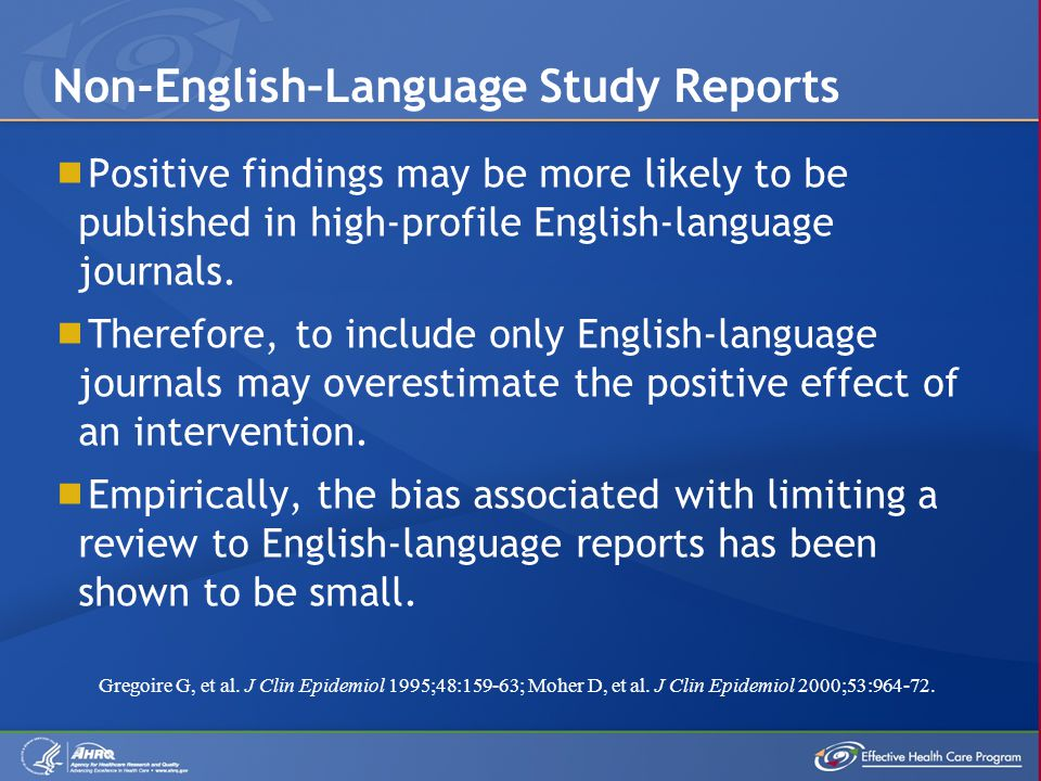  Positive findings may be more likely to be published in high-profile English-language journals.