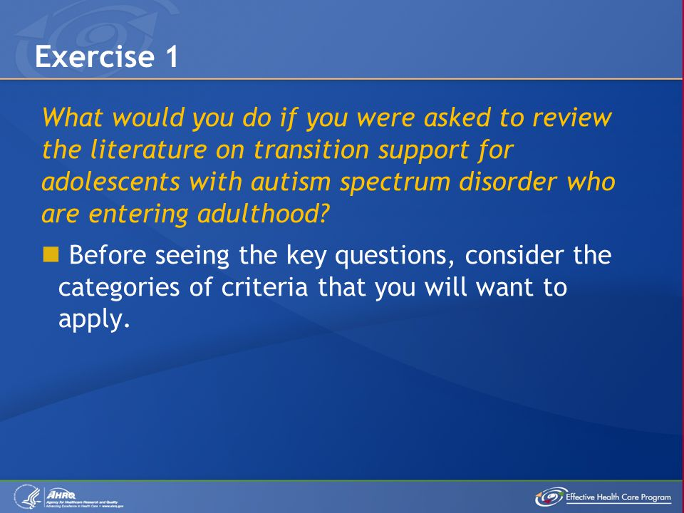 What would you do if you were asked to review the literature on transition support for adolescents with autism spectrum disorder who are entering adulthood.