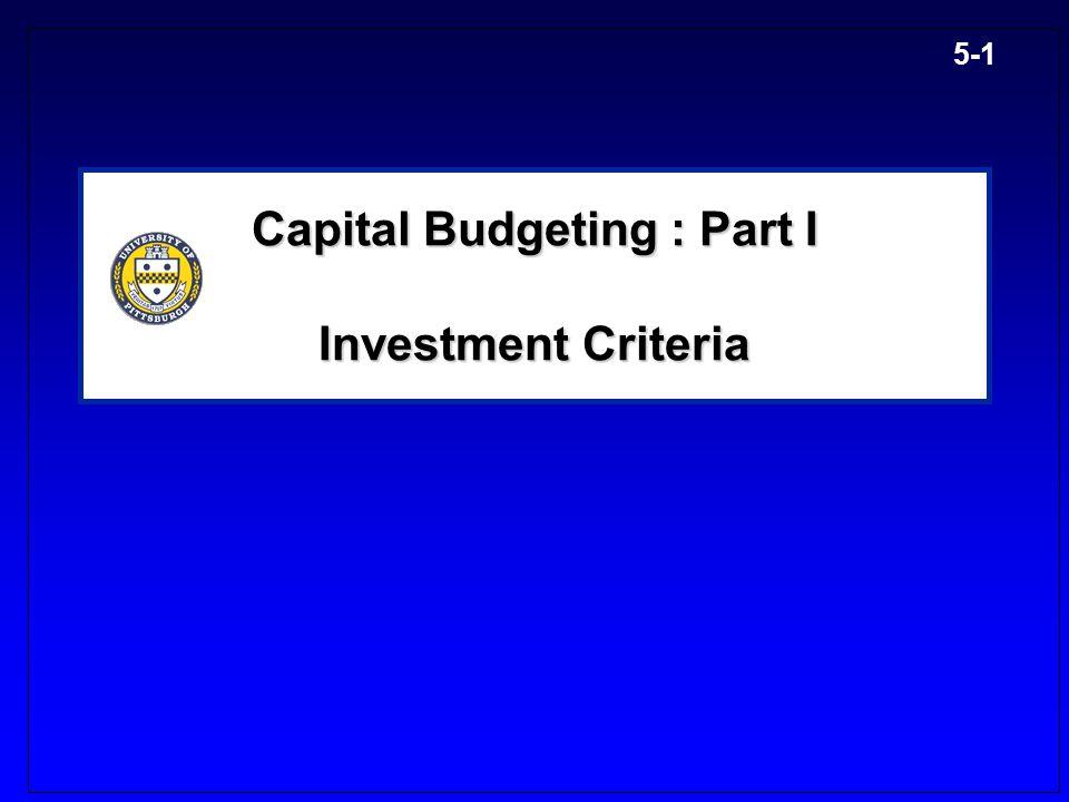 5-1 Capital Budgeting : Part I Investment Criteria