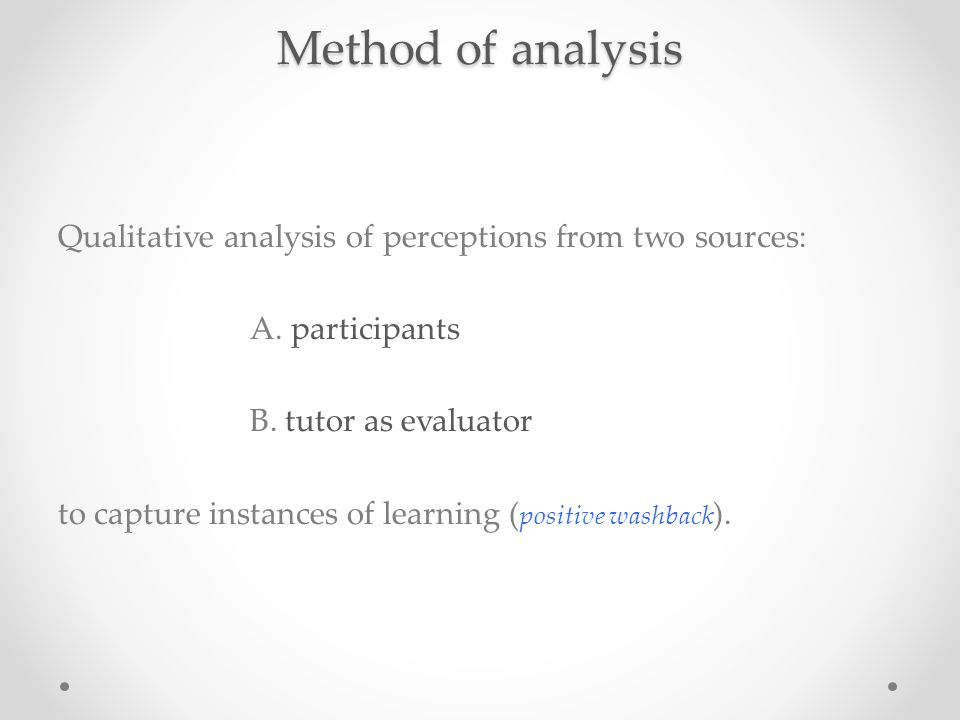 Method of analysis Qualitative analysis of perceptions from two sources: A.