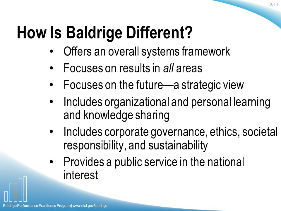 2014 Baldrige Performance Excellence Program |   How Is Baldrige Different.