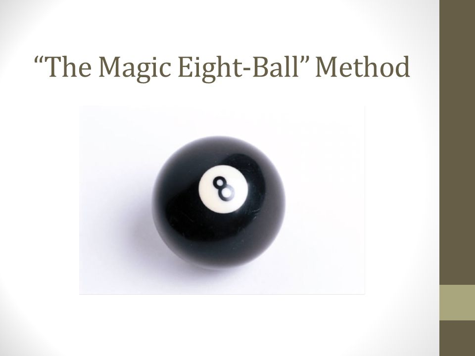"""The """"Crystal Ball"""" Method"""