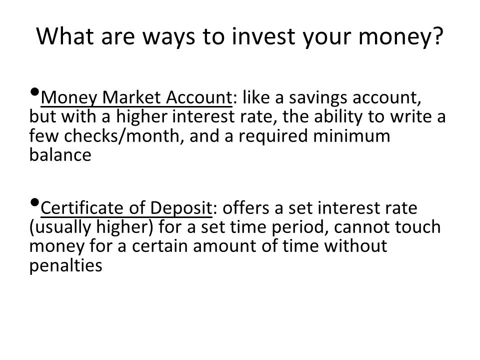 What are ways to invest your money.