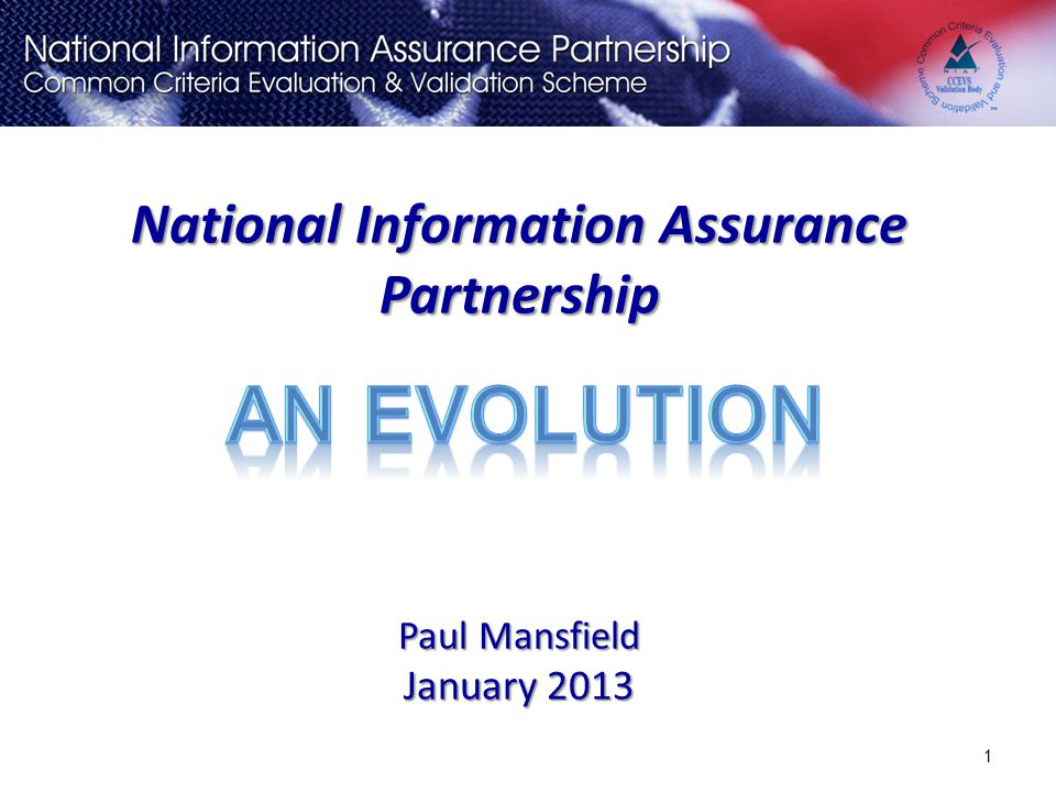 NIAP Evolution Progress IA Products Must be CC Evaluated & Validated – U.S.
