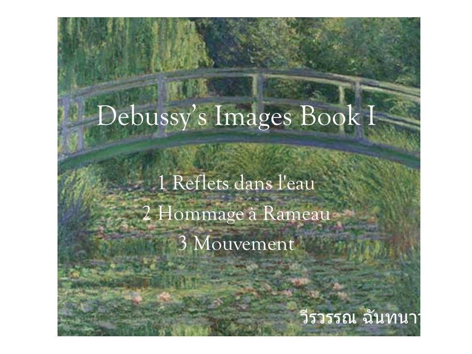 Debussy's Images Book I 1 Reflets dans l'eau 2 Hommage à Rameau 3 Mouvement วีรวรรณ ฉันทนาวานิช