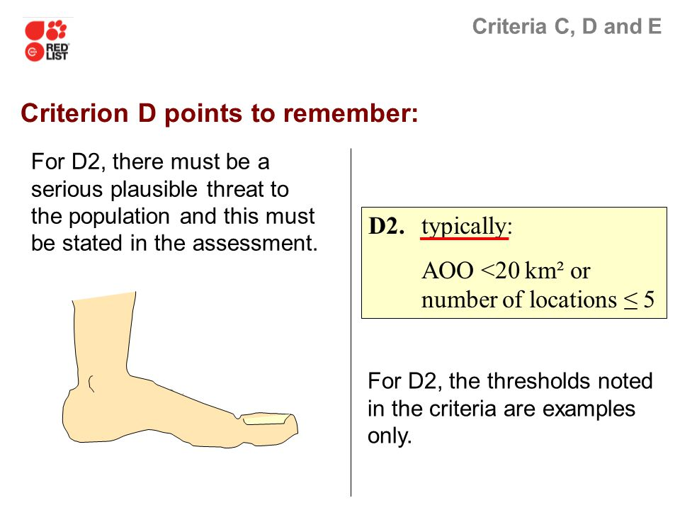 Criteria C, D and E For D2, the thresholds noted in the criteria are examples only.