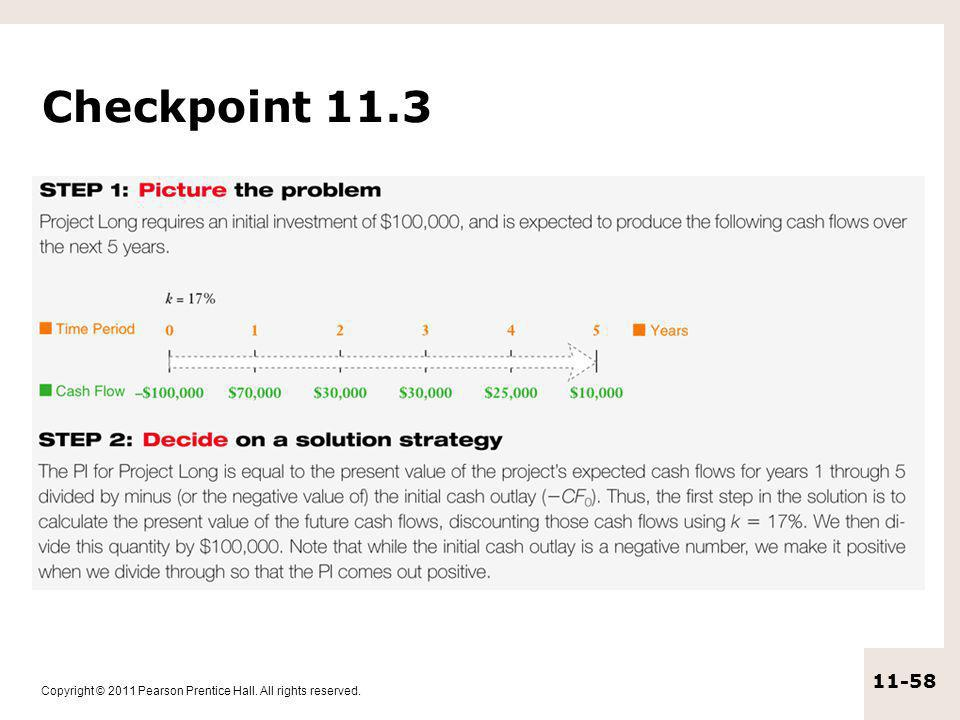 Copyright © 2011 Pearson Prentice Hall. All rights reserved. 11-58 Checkpoint 11.3