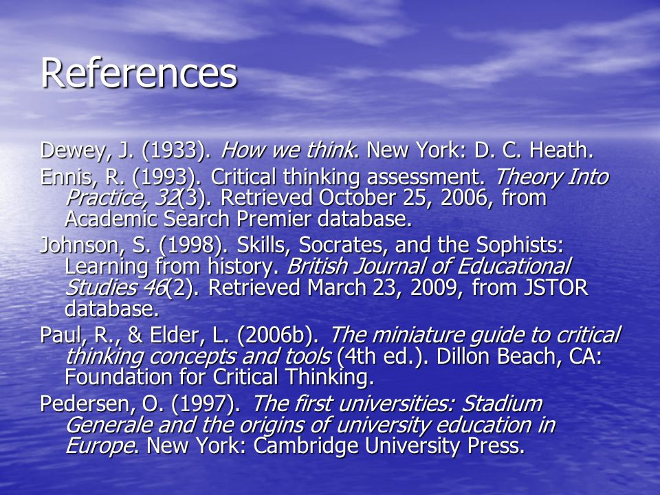 References Dewey, J. (1933). How we think. New York: D.