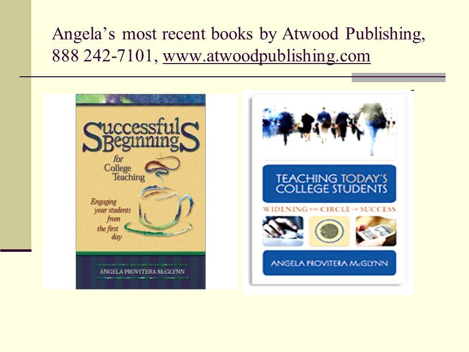 Angela's most recent books by Atwood Publishing, 888 242-7101, www.atwoodpublishing.com